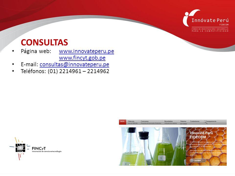 CONSULTASPágina web: www.innovateperu.pe. www.fincyt.gob.pe. E-mail: consultas@innovateperu.pe. Teléfonos: (01) 2214961 – 2214962.