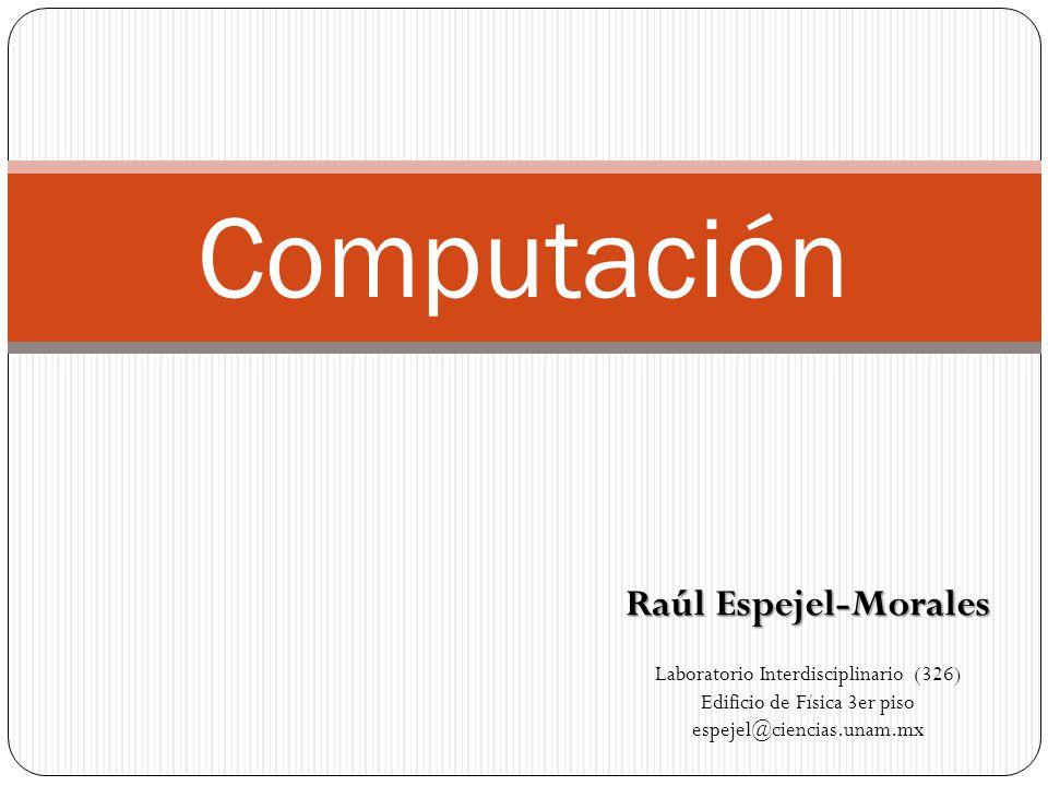Computación Raúl Espejel-Morales Laboratorio Interdisciplinario (326)