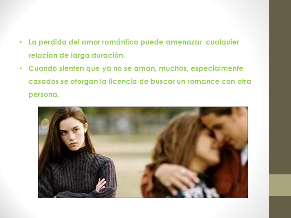 La perdida del amor romántico puede amenazar cualquier relación de larga duración.