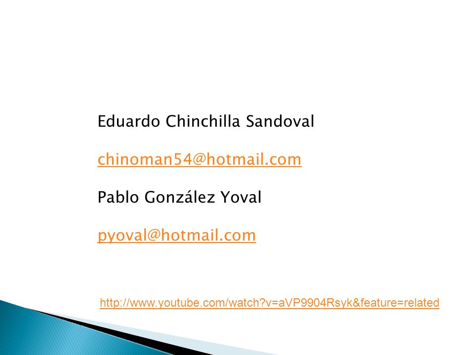 Eduardo Chinchilla Sandoval chinoman54@hotmail.com