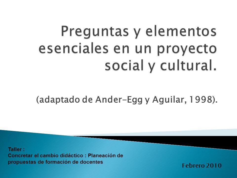 Preguntas y elementos esenciales en un proyecto social y cultural.
