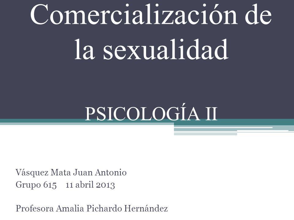 Comercialización de la sexualidad PSICOLOGÍA II