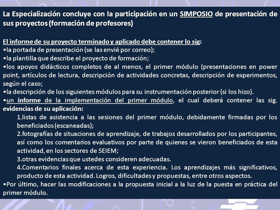 La Especialización concluye con la participación en un SIMPOSIO de presentación de sus proyectos (formación de profesores)