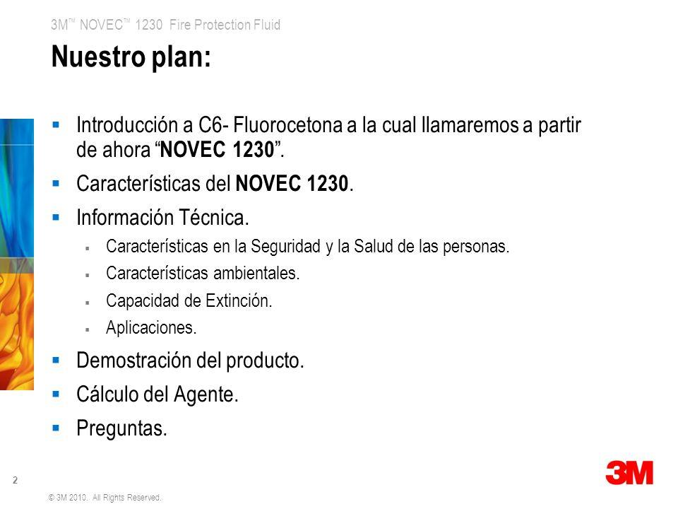 Nuestro plan: Introducción a C6- Fluorocetona a la cual llamaremos a partir de ahora NOVEC 1230 . Características del NOVEC 1230.