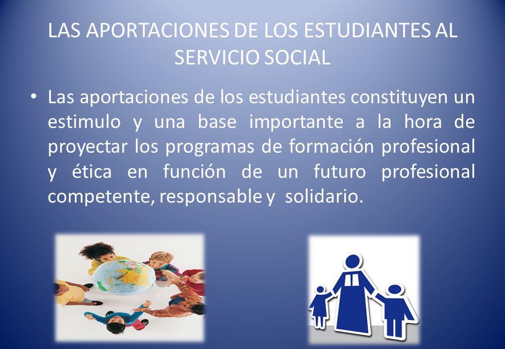 LAS APORTACIONES DE LOS ESTUDIANTES AL SERVICIO SOCIAL