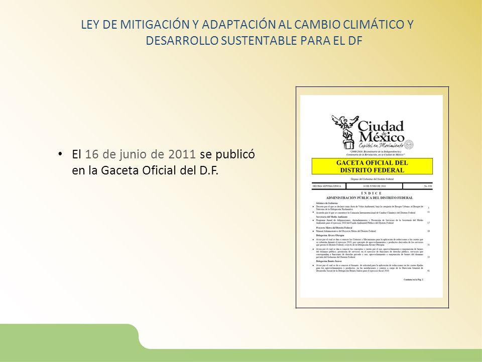 El 16 de junio de 2011 se publicó en la Gaceta Oficial del D.F.