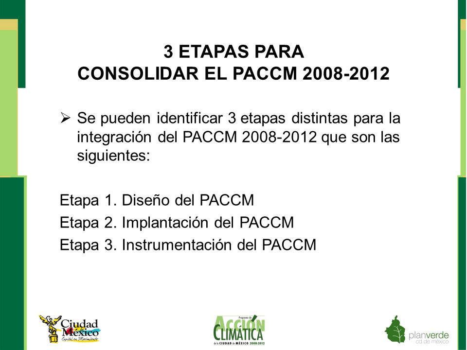 3 ETAPAS PARA CONSOLIDAR EL PACCM 2008-2012