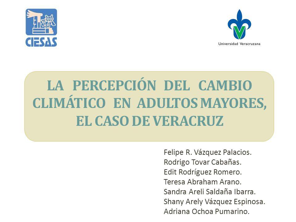 LA PERCEPCIÓN DEL CAMBIO CLIMÁTICO EN ADULTOS MAYORES, EL CASO DE VERACRUZ