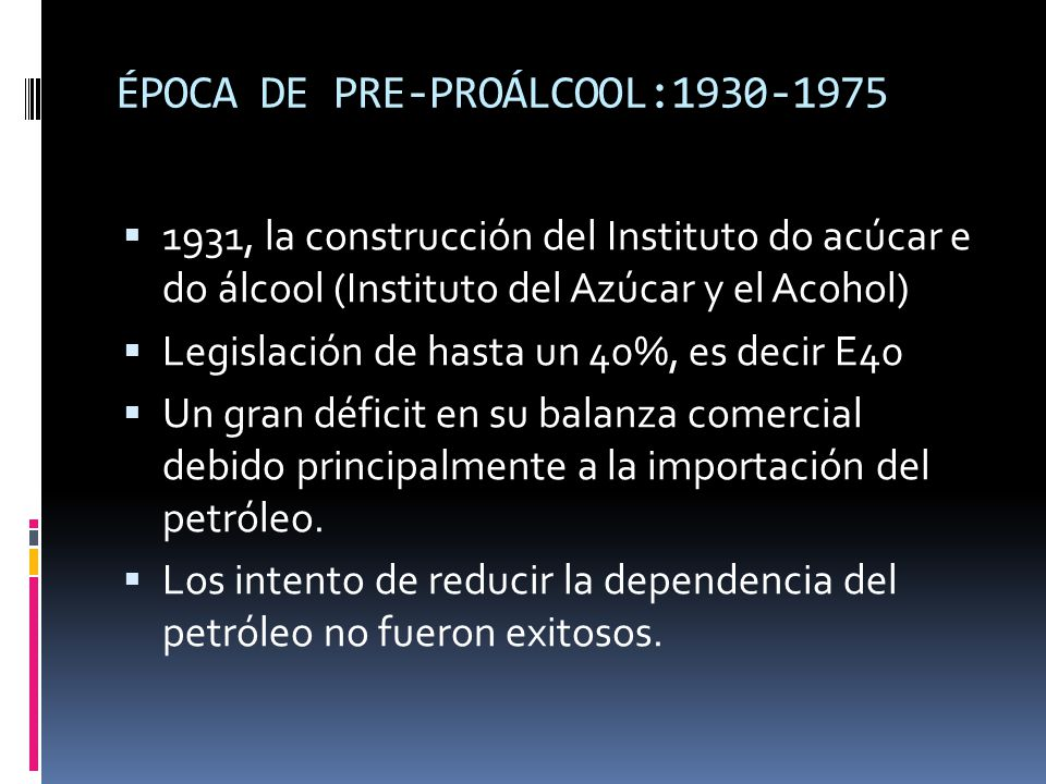ÉPOCA DE PRE-PROÁLCOOL:1930-1975