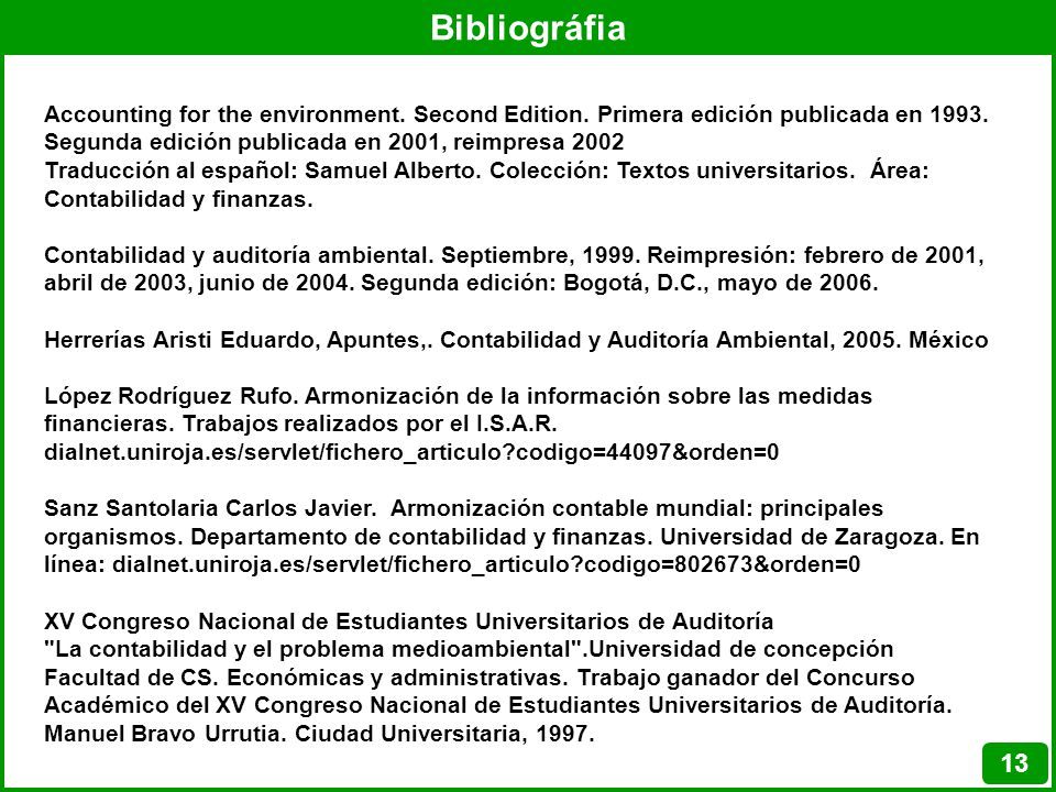 Bibliográfia Accounting for the environment. Second Edition. Primera edición publicada en 1993. Segunda edición publicada en 2001, reimpresa 2002.