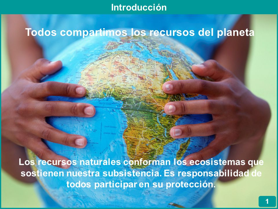 Todos compartimos los recursos del planeta