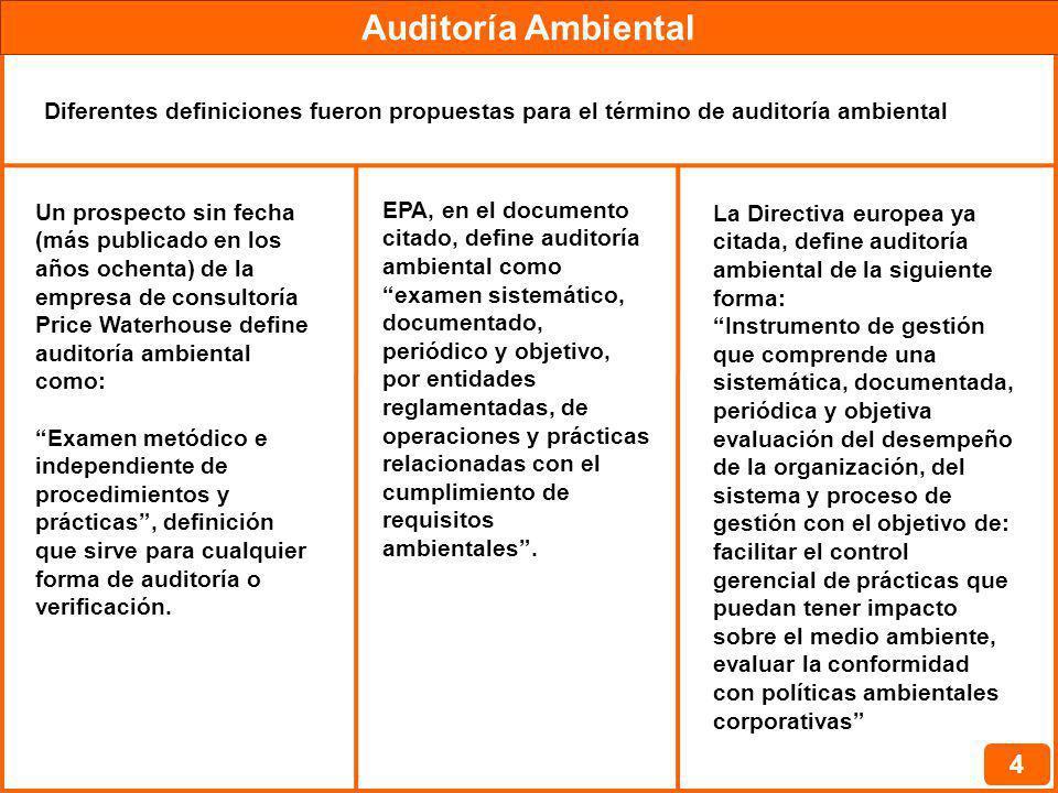 Auditoría Ambiental Diferentes definiciones fueron propuestas para el término de auditoría ambiental.