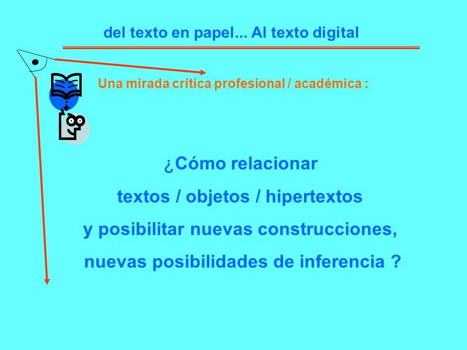 textos / objetos / hipertextos y posibilitar nuevas construcciones,