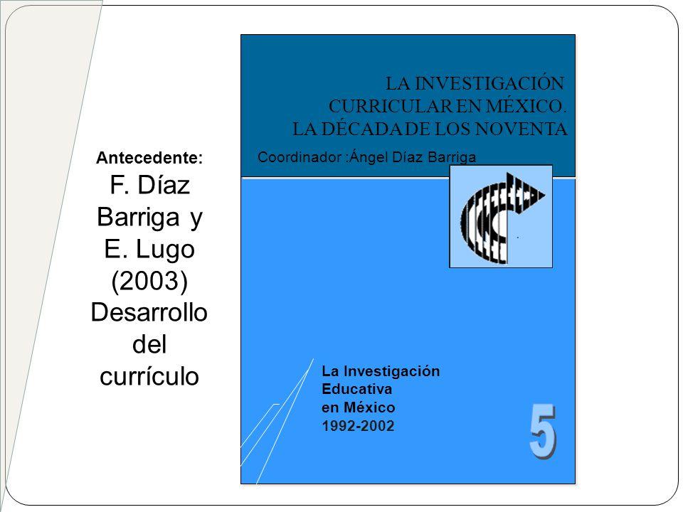 5 F. Díaz Barriga y E. Lugo (2003) Desarrollo del currículo