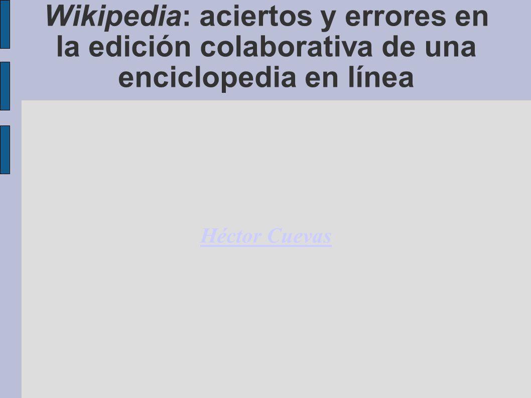 Wikipedia: aciertos y errores en la edición colaborativa de una enciclopedia en línea