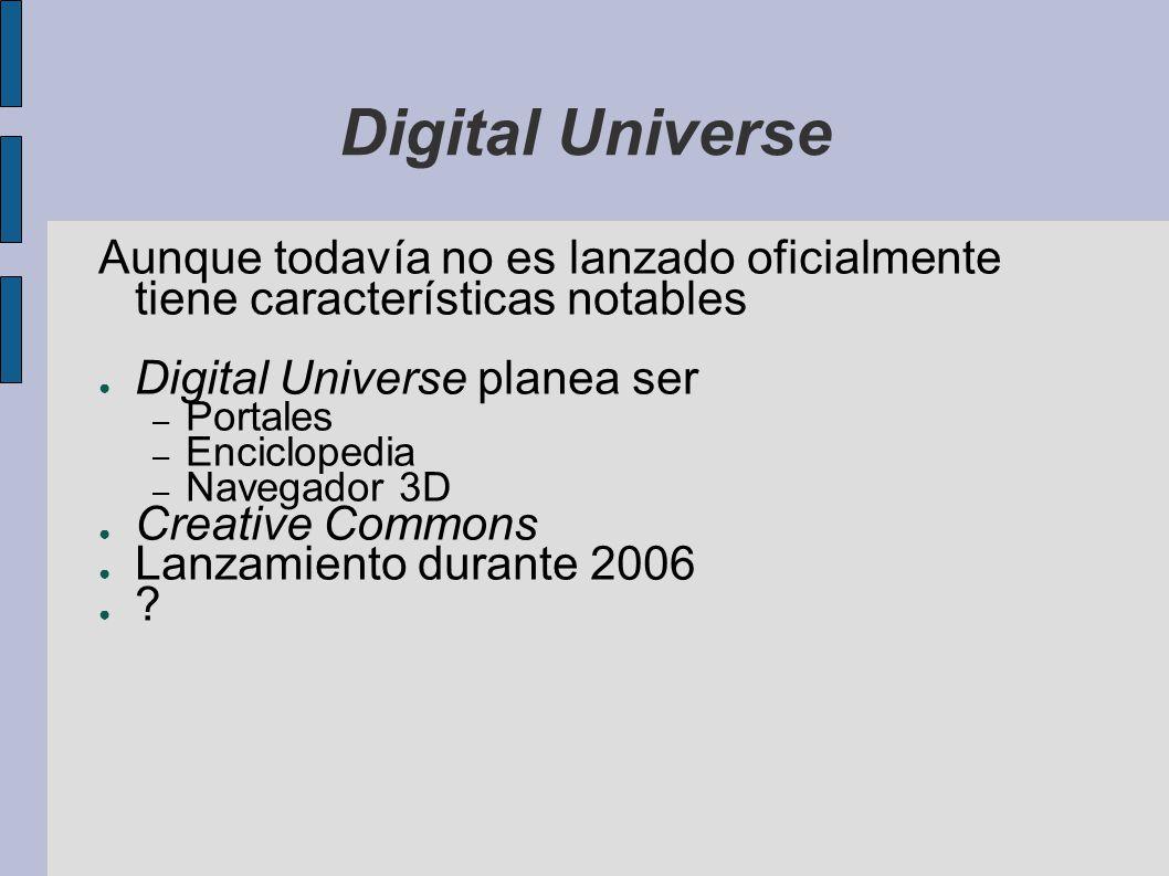 Digital Universe Aunque todavía no es lanzado oficialmente tiene características notables. Digital Universe planea ser.
