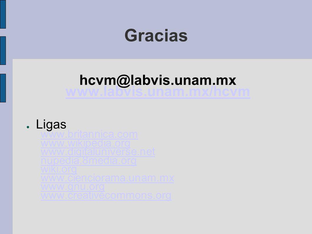 Gracias hcvm@labvis.unam.mx www.labvis.unam.mx/hcvm Ligas