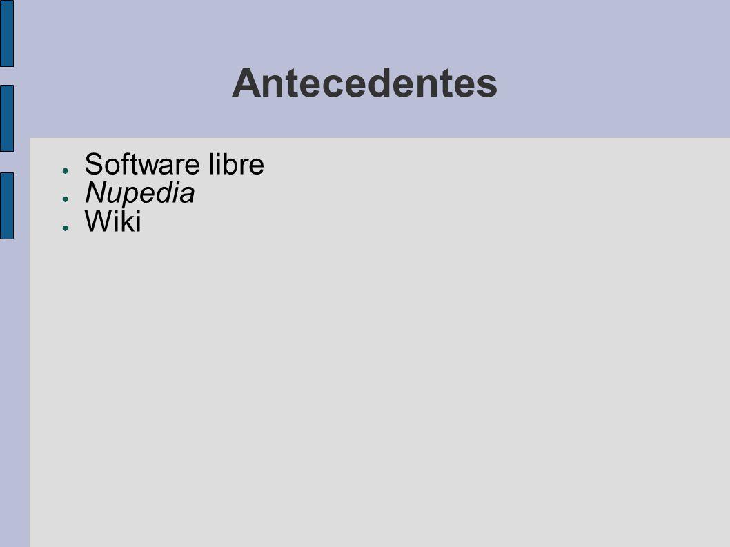 Antecedentes Software libre Nupedia Wiki