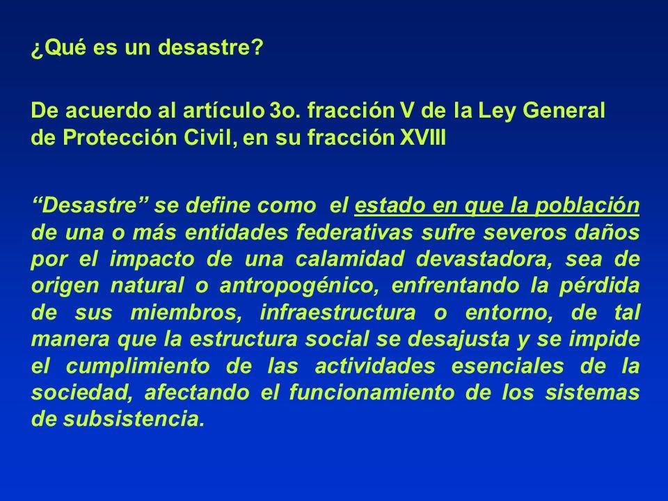 ¿Qué es un desastre De acuerdo al artículo 3o. fracción V de la Ley General de Protección Civil, en su fracción XVIII.