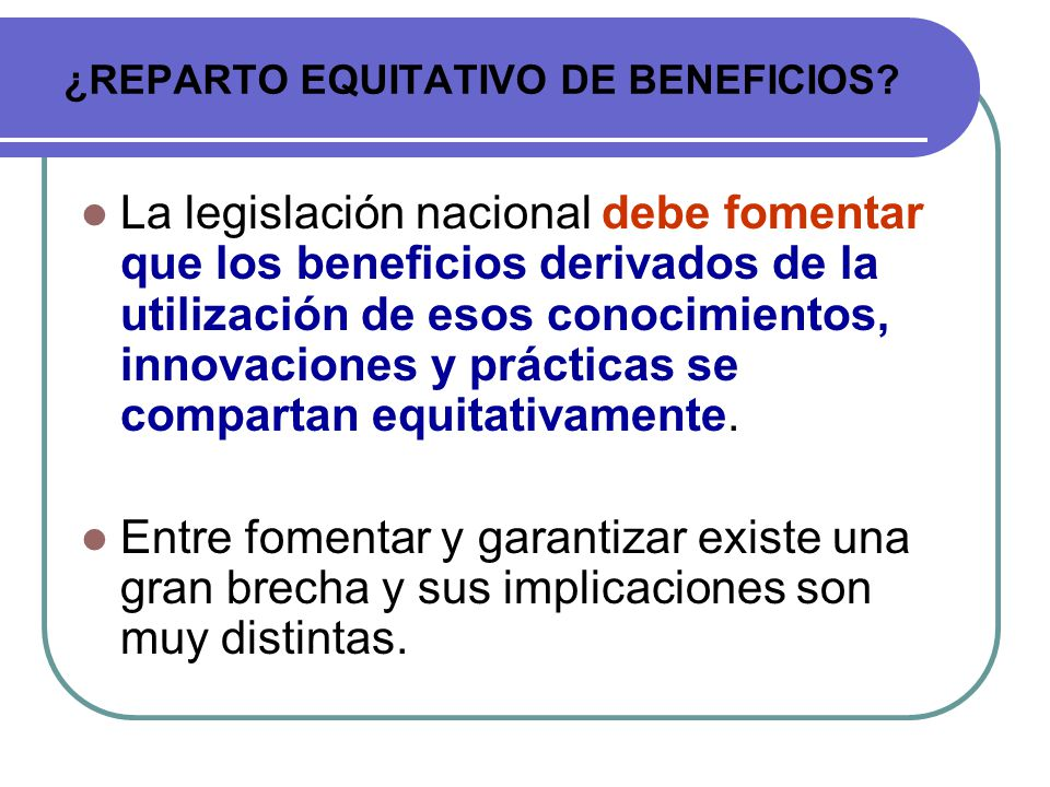 ¿REPARTO EQUITATIVO DE BENEFICIOS