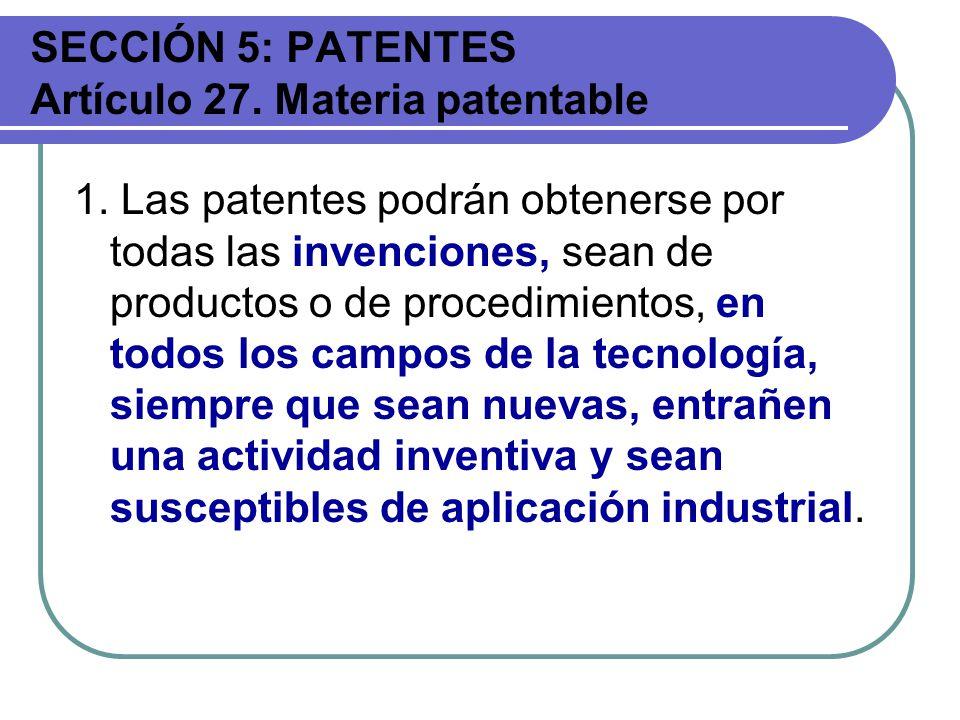 SECCIÓN 5: PATENTES Artículo 27. Materia patentable