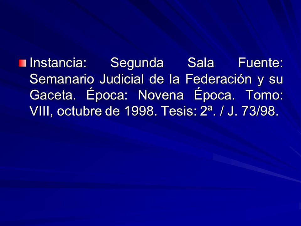 Instancia: Segunda Sala Fuente: Semanario Judicial de la Federación y su Gaceta.