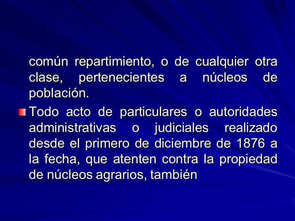 común repartimiento, o de cualquier otra clase, pertenecientes a núcleos de población.
