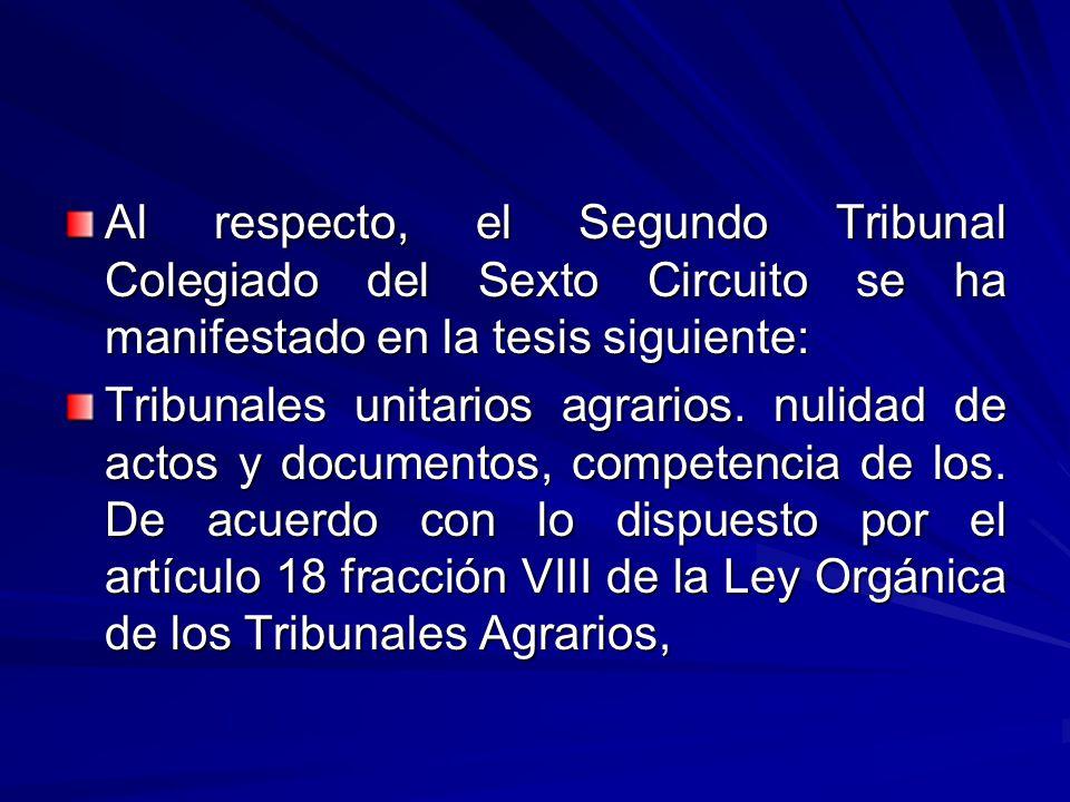 Al respecto, el Segundo Tribunal Colegiado del Sexto Circuito se ha manifestado en la tesis siguiente: