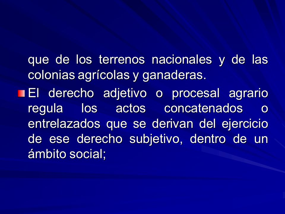 que de los terrenos nacionales y de las colonias agrícolas y ganaderas.