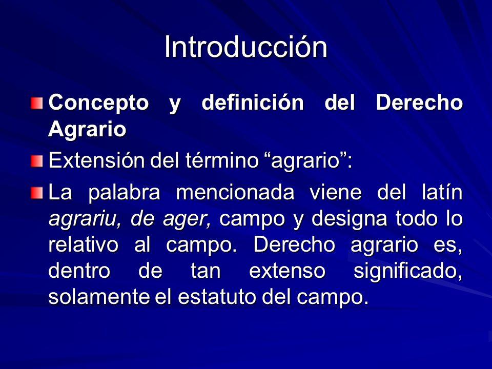 Introducción Concepto y definición del Derecho Agrario