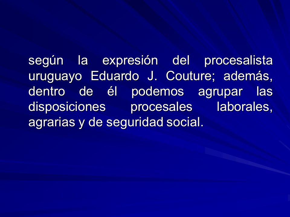 según la expresión del procesalista uruguayo Eduardo J
