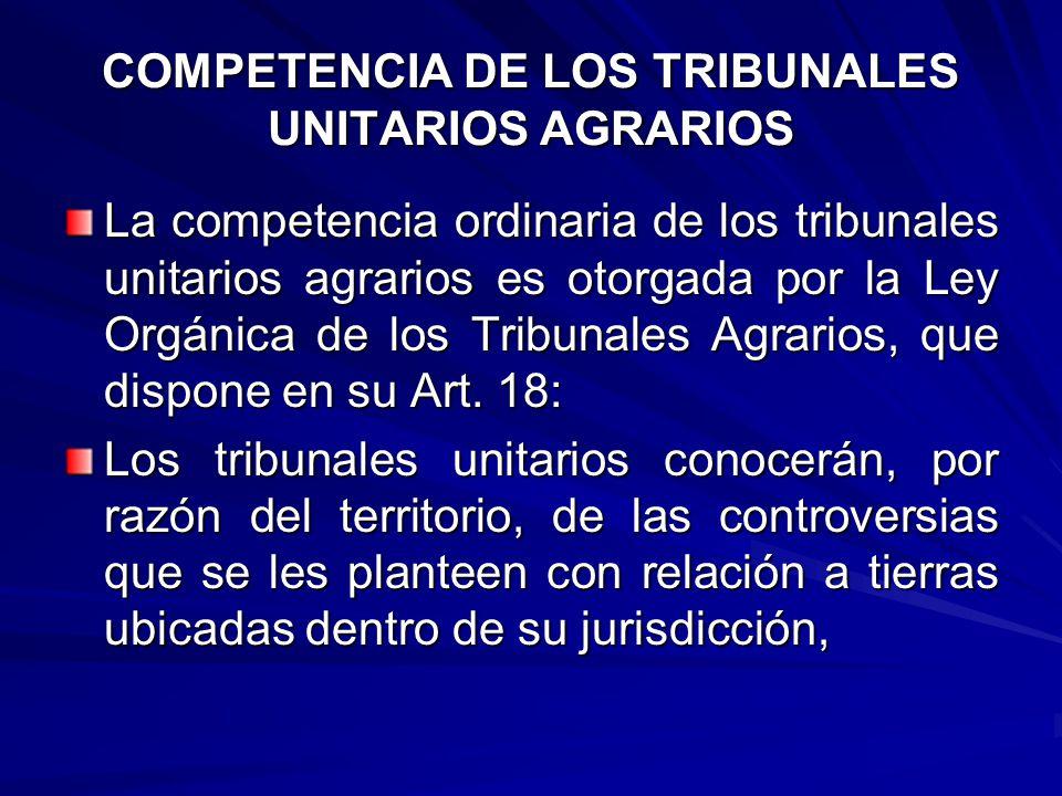 COMPETENCIA DE LOS TRIBUNALES UNITARIOS AGRARIOS