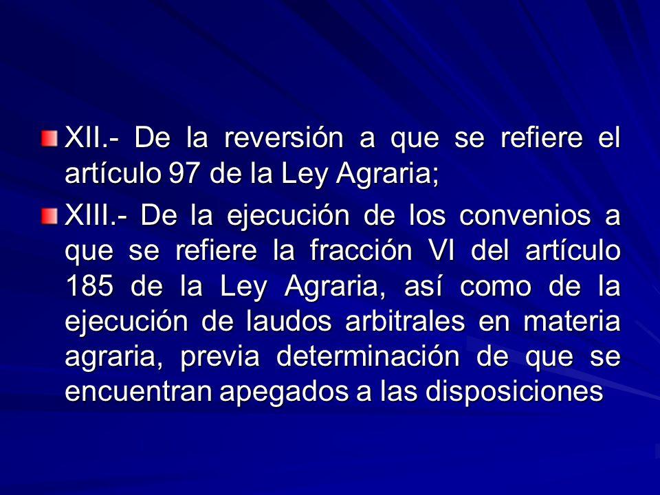 XII.- De la reversión a que se refiere el artículo 97 de la Ley Agraria;