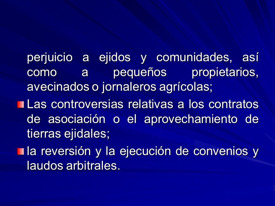 perjuicio a ejidos y comunidades, así como a pequeños propietarios, avecinados o jornaleros agrícolas;