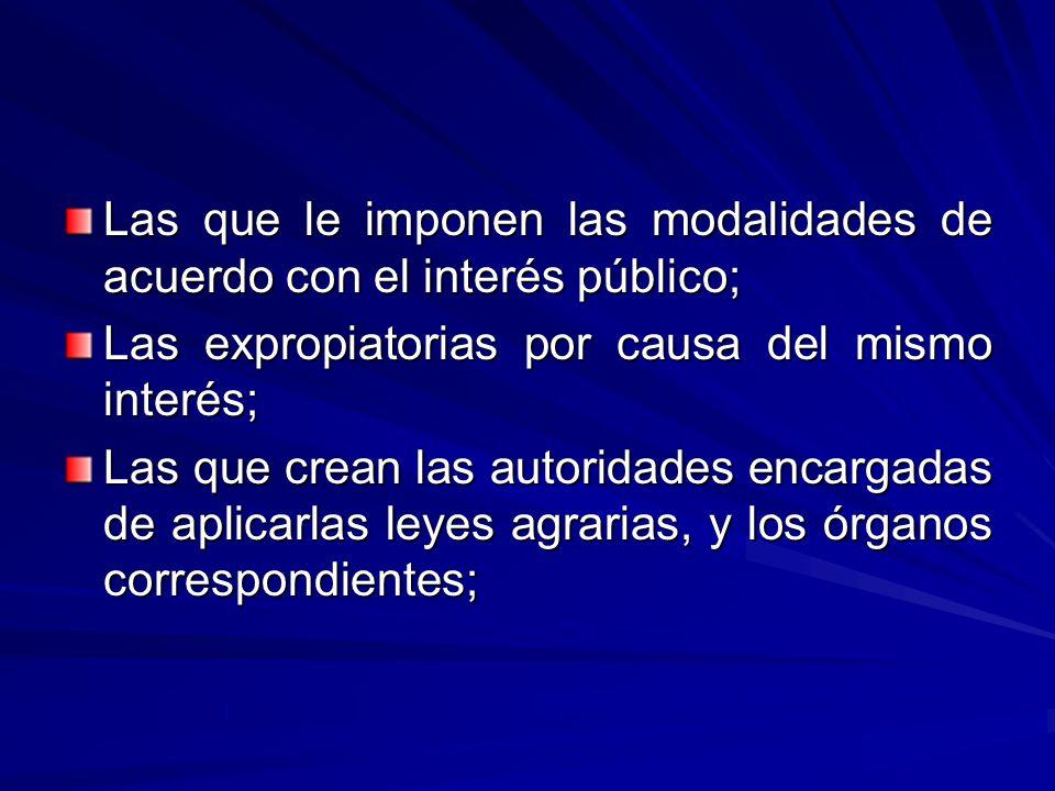 Las que le imponen las modalidades de acuerdo con el interés público;