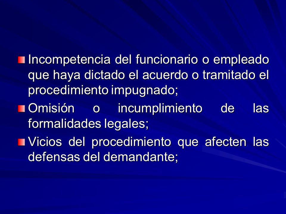 Incompetencia del funcionario o empleado que haya dictado el acuerdo o tramitado el procedimiento impugnado;