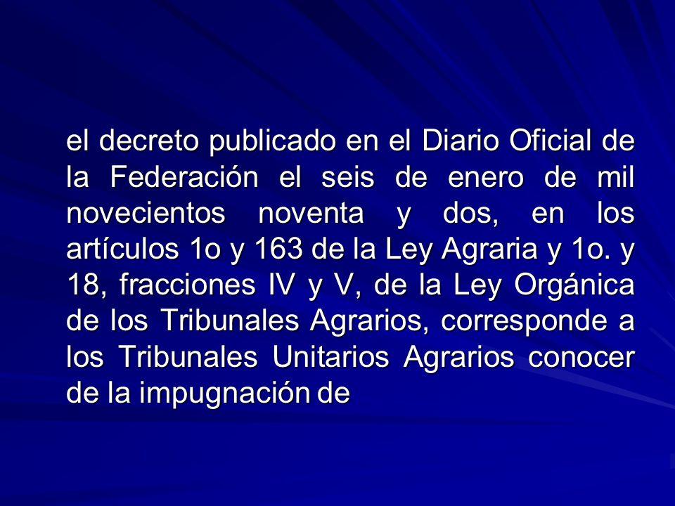 el decreto publicado en el Diario Oficial de la Federación el seis de enero de mil novecientos noventa y dos, en los artículos 1o y 163 de la Ley Agraria y 1o.