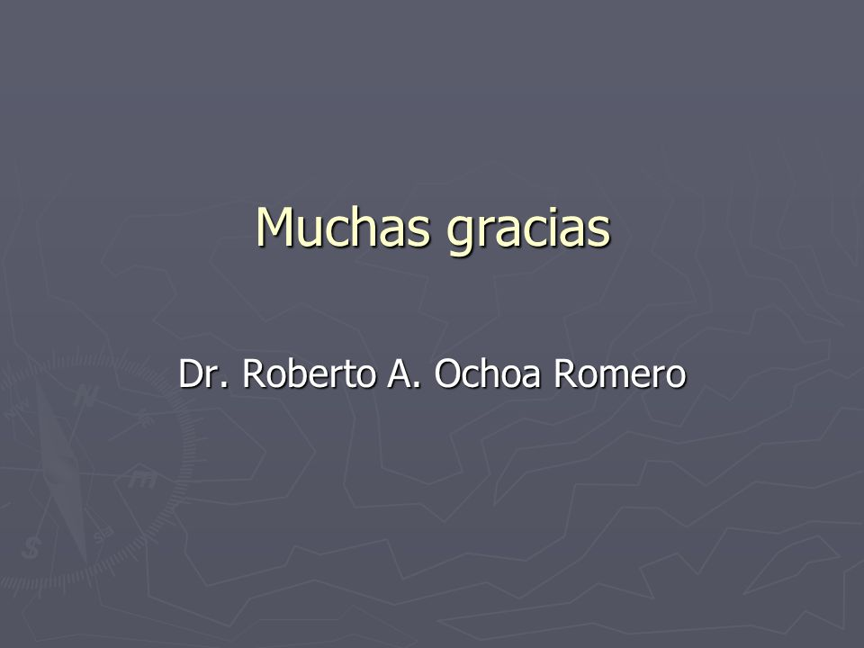 Dr. Roberto A. Ochoa Romero