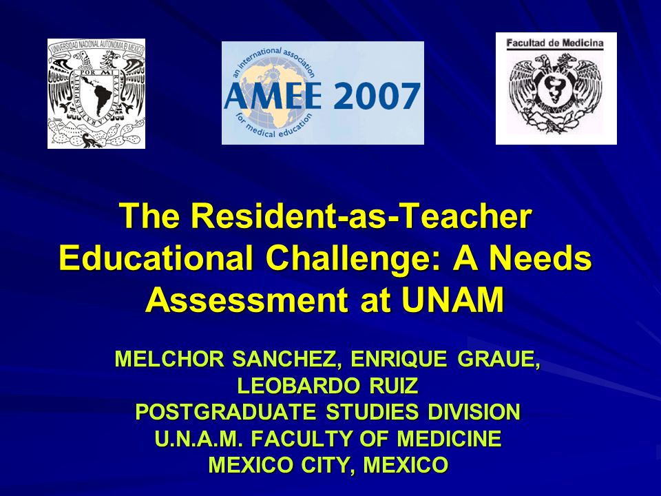 The Resident-as-Teacher Educational Challenge: A Needs Assessment at UNAM