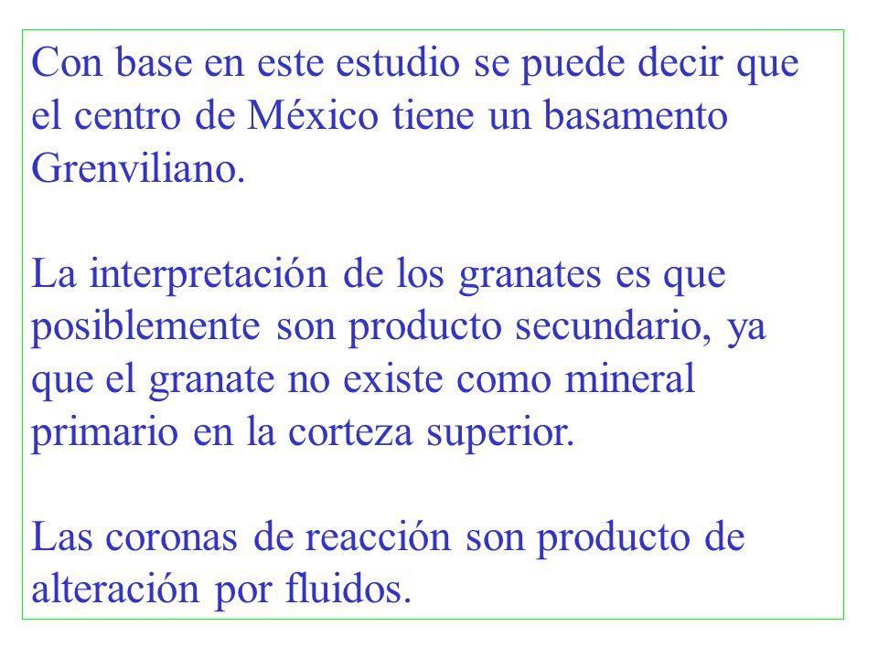 Con base en este estudio se puede decir que el centro de México tiene un basamento Grenviliano.