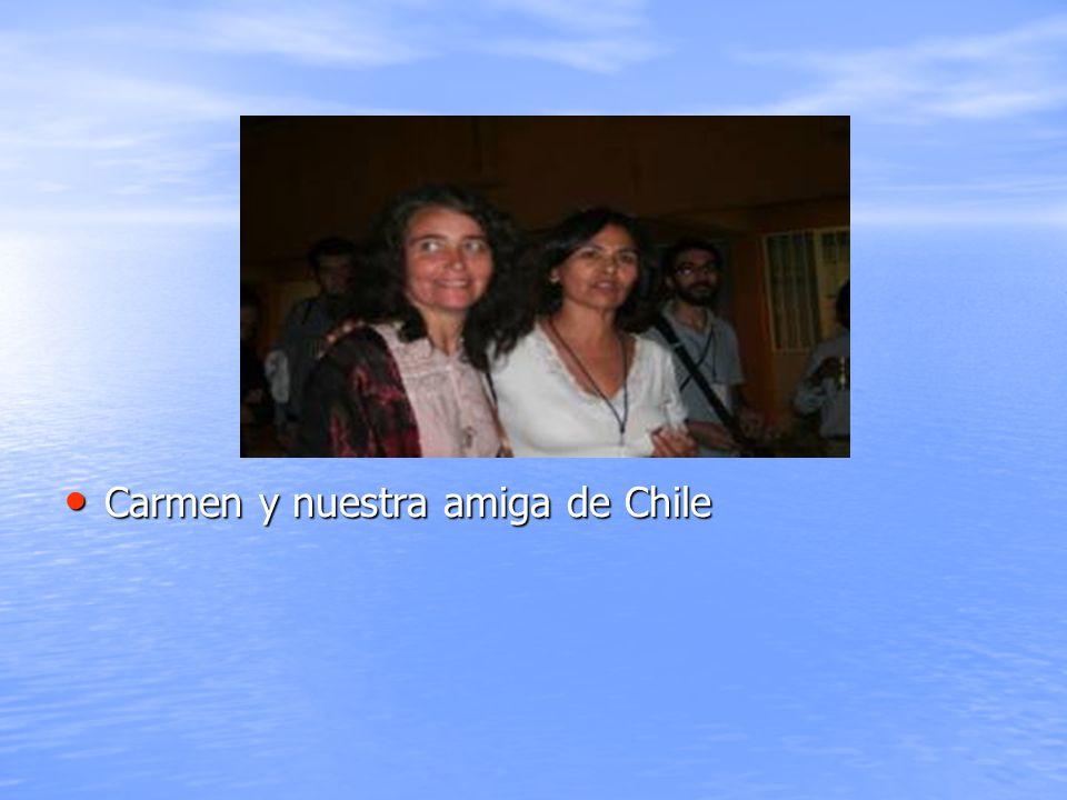 Carmen y nuestra amiga de Chile