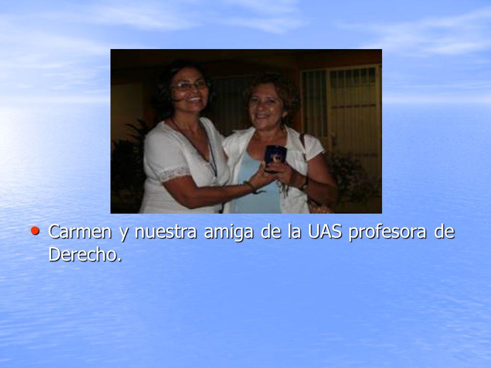 Carmen y nuestra amiga de la UAS profesora de Derecho.