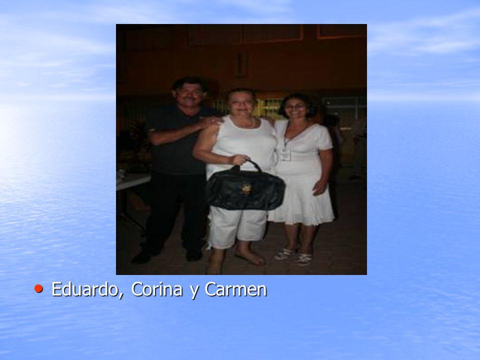 Eduardo, Corina y Carmen