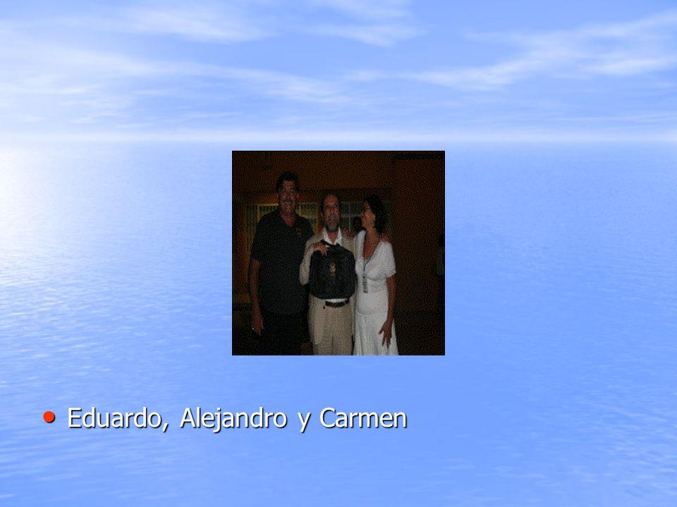 Eduardo, Alejandro y Carmen