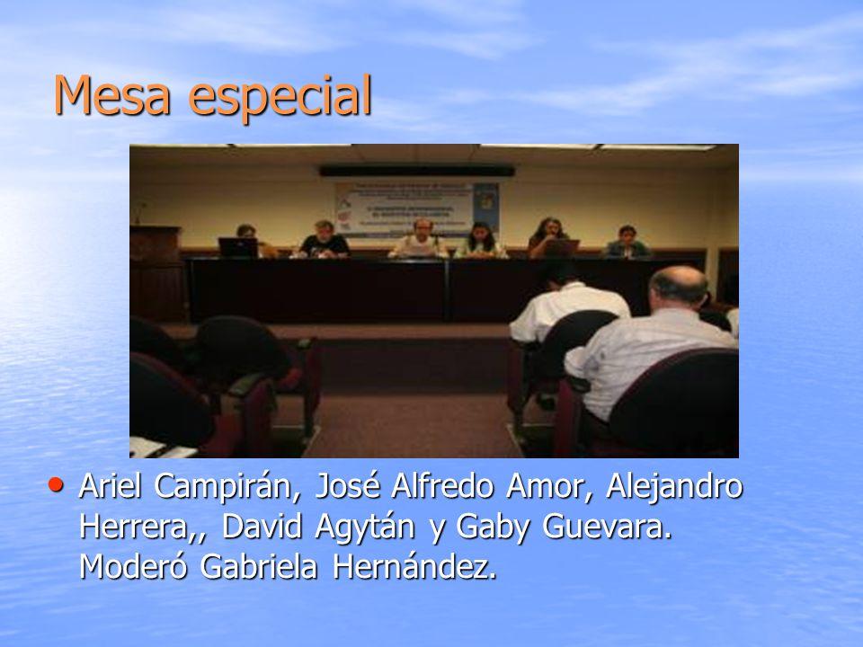 Mesa especial Ariel Campirán, José Alfredo Amor, Alejandro Herrera,, David Agytán y Gaby Guevara.