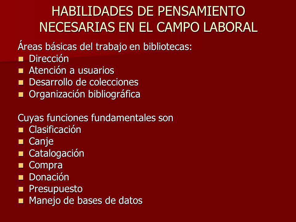 HABILIDADES DE PENSAMIENTO NECESARIAS EN EL CAMPO LABORAL