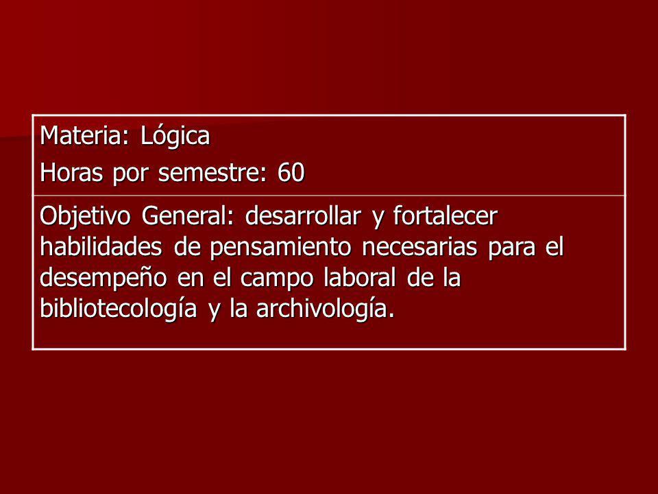 Materia: Lógica Horas por semestre: 60.