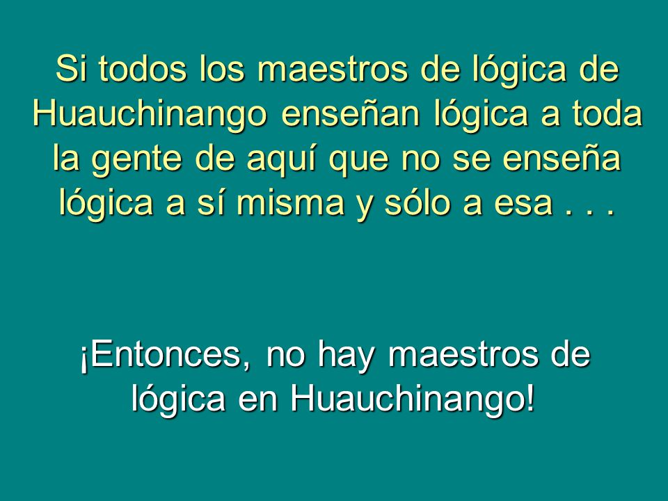 ¡Entonces, no hay maestros de lógica en Huauchinango!
