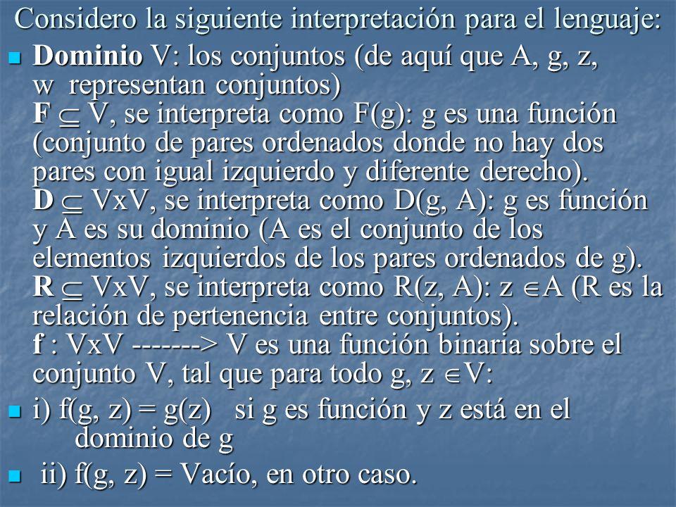 Considero la siguiente interpretación para el lenguaje: