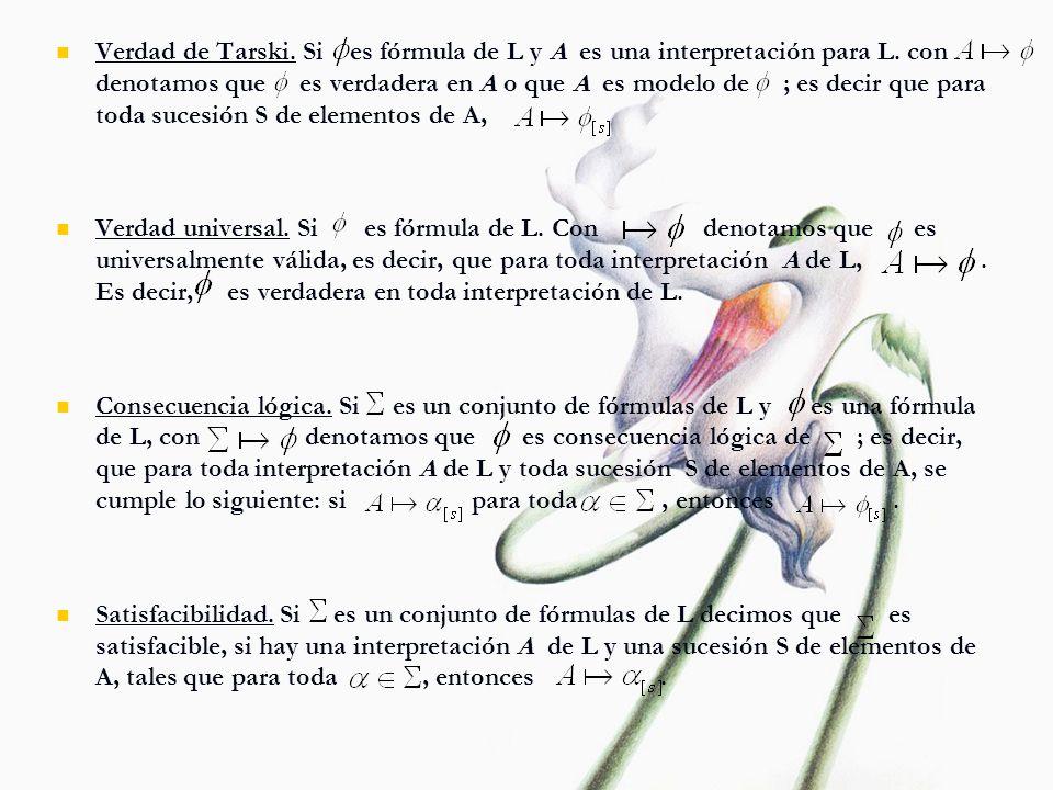 Verdad de Tarski. Si es fórmula de L y A es una interpretación para L